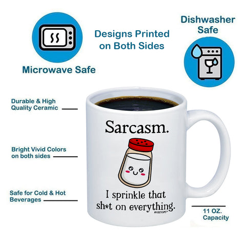 Sarcasm. I Sprinkle That Sh*t On Everything 11oz 15oz Coffee Mug