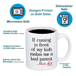 If Cussing in Front of My Kids Makes Me a Bad Parent, Then ***** 11oz 15oz Coffee Mug