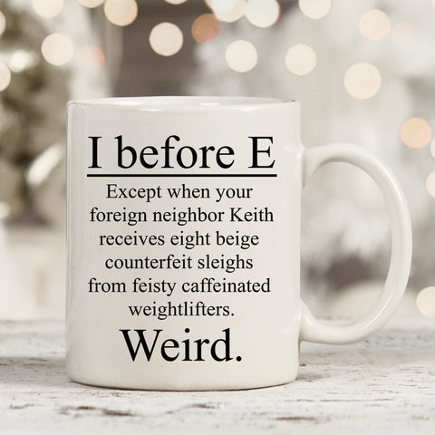 Image of I Before E 11oz 15oz Coffee Mug