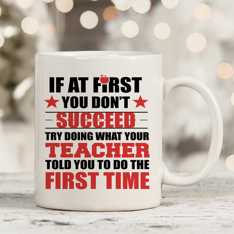If At First You Don't Succeed 11oz 15oz Coffee Mug