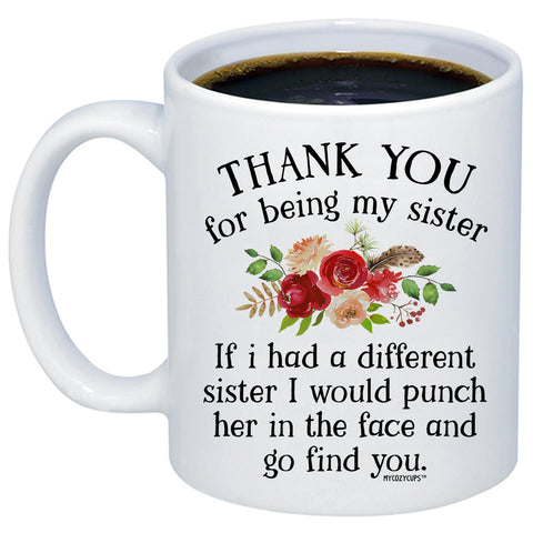 Thank You For Being My Sister 11oz 15oz Coffee Mug
