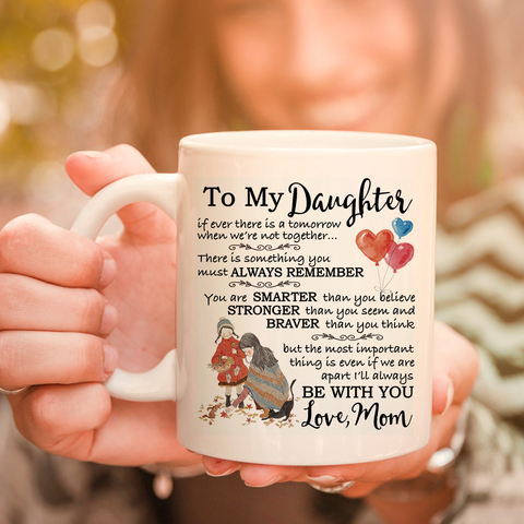 To My Daughter Love Mom 11oz 15oz Coffee Mug