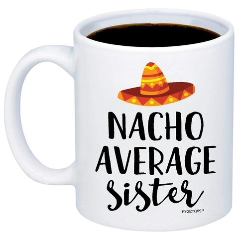 Image of Nacho Average Sister 11oz 15oz Coffee Mug