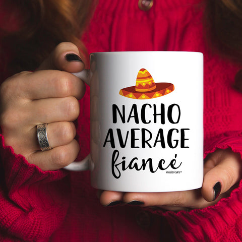 Image of Nacho Average Fiance 11oz 15oz Coffee Mug