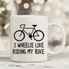 I Wheelie Like My Bike 11oz 15oz Coffee Mug