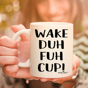 Wake Duh Fuh Cup 11oz 15oz Coffee Mug