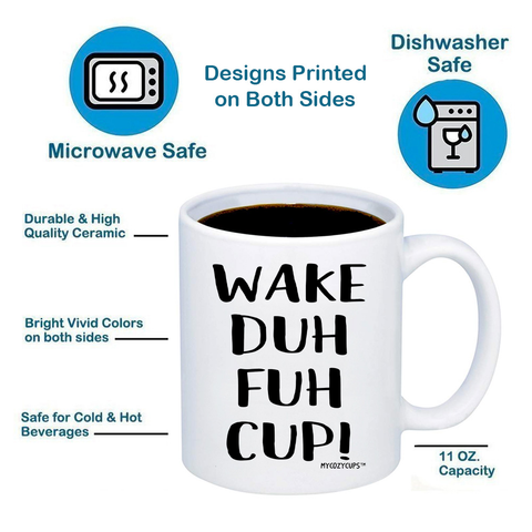 Image of Wake Duh Fuh Cup 11oz 15oz Coffee Mug