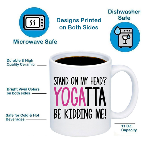 Yogatta Be Kidding Me 11oz 15oz Coffee Mug