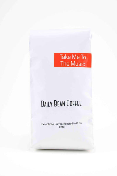 Take Me To The Music - Daily Bean Coffee