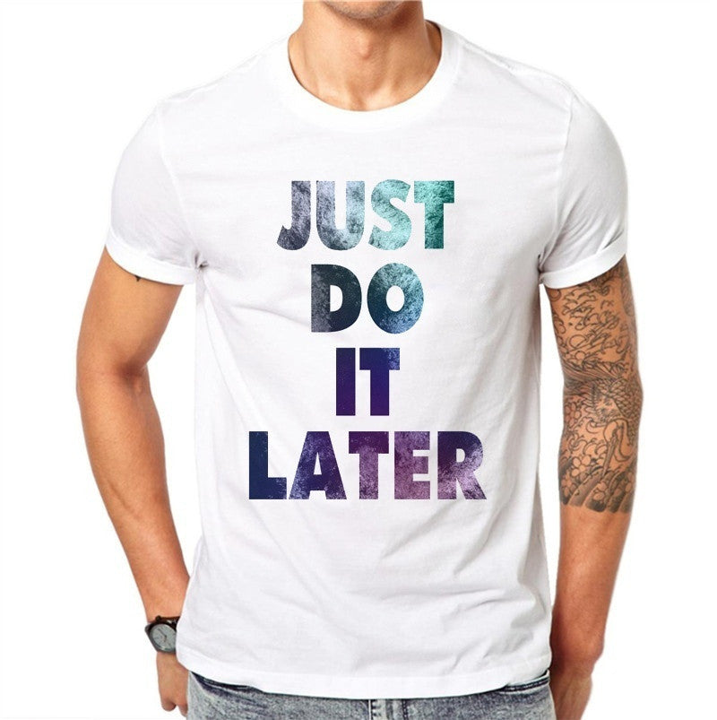 "Men's Cotton T-Shirt ""Just Do It Later"""