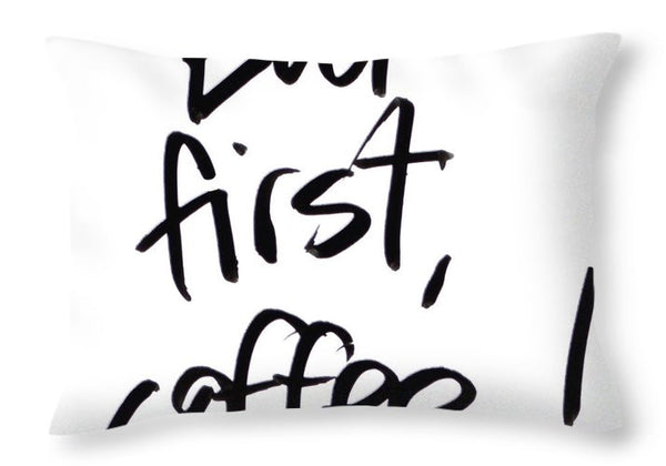 But First, Coffee Graphic Throw Pillow