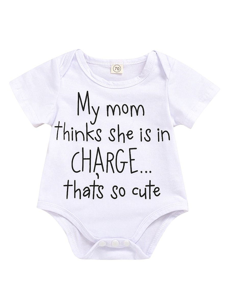 Mom Thinks She Is In Charge Baby Onesie
