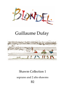 B2 Dufay Shawm Collection 1 for SAA shawms (also suitable for recorders)