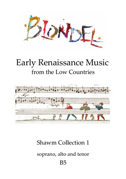 B5 Early renaissance music from the Low Countries: shawm collection 1 SAT shawms (also suitable for recorders)