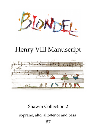 B7 Henry VIII Manuscript: Shawm Collection 2  S A A/T B shawms (also suitable for recorders)