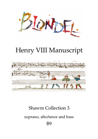 B9 Henry VIII Manuscript: Shawm Collection 3: S A/T B shawms (also suitable for recorders)