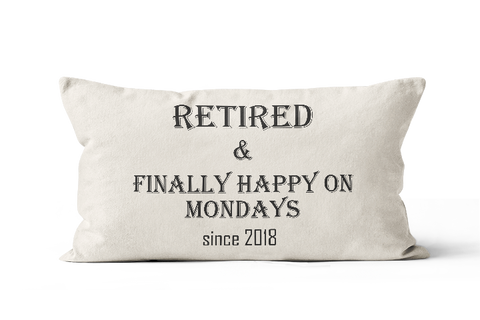 Gift Retired and Finally Happy on Mondays Pillow