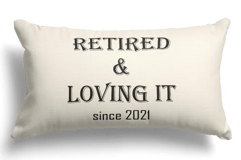Retired and Loving It Gift For Retirement