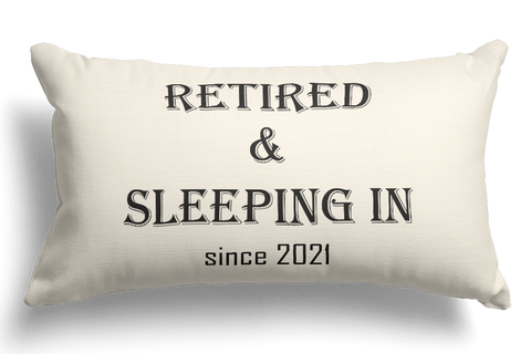 Retired And Sleeping In Gift Pillow