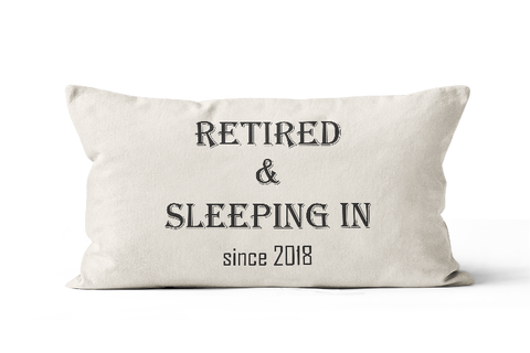 Pillow Retired and Sleeping In Gift