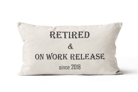 Retirement Gag Gifts On Work Release Pillow for Women