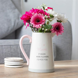 If Mums Were Flowers Ceramic Jug