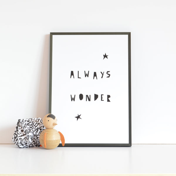 ALWAYS WONDER print- monochrome