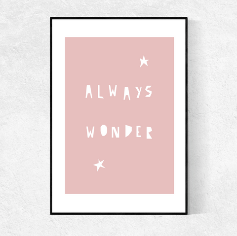 ALWAYS WONDER print- blush pink