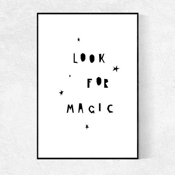 LOOK FOR MAGIC print- monochrome