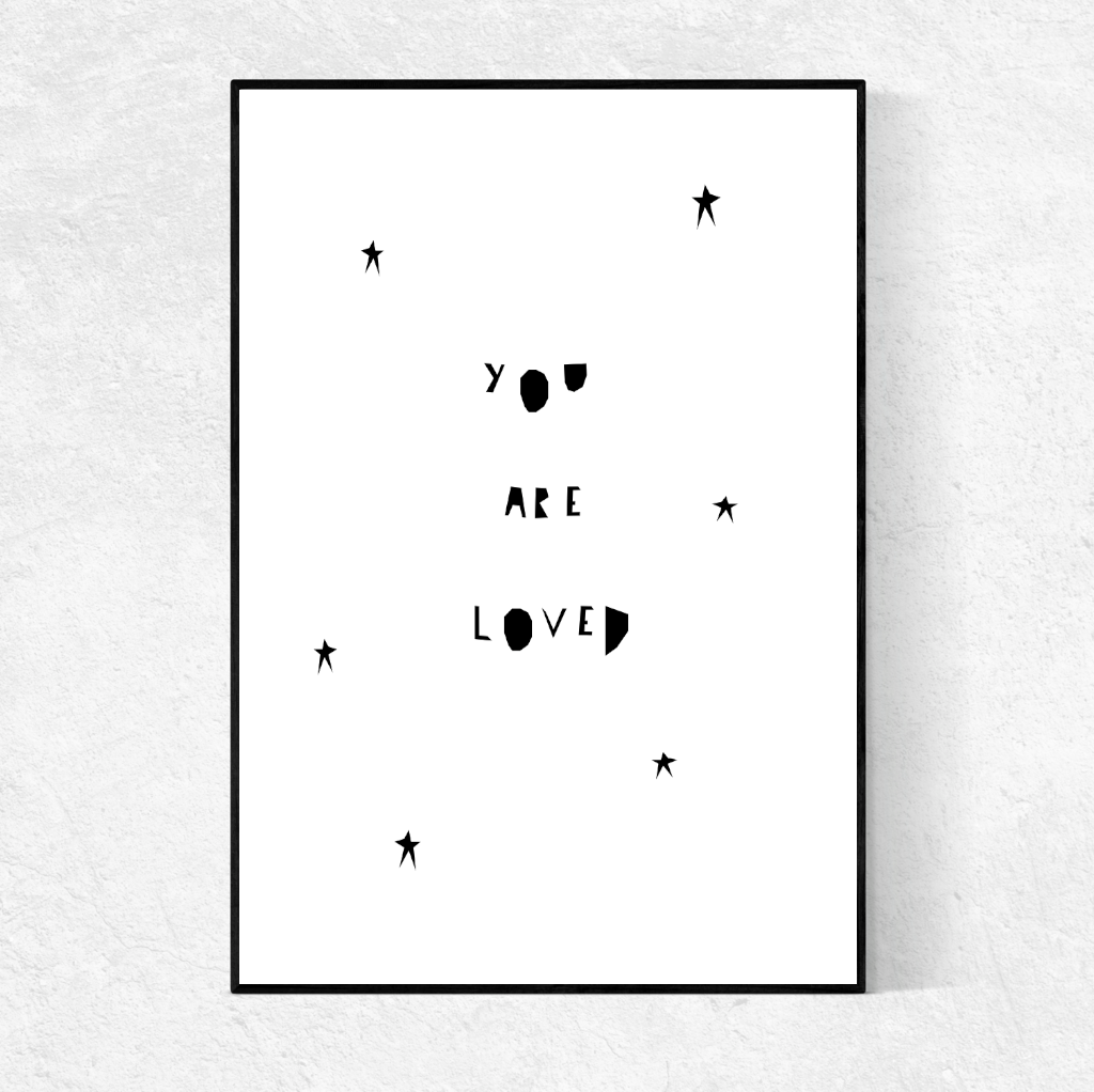 You Are Loved Print Ingrid Petrie Design