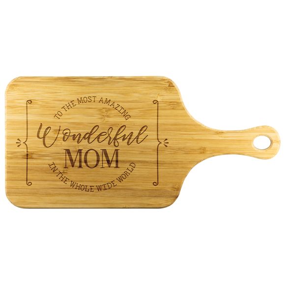 To The Most Amazing Wonderful Mom Cutting Board
