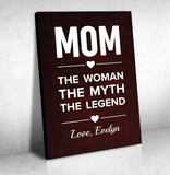 Mom - The Woman, The Myth, The Legend Canvas