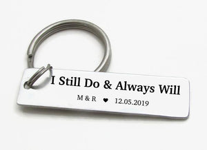 "Custom ""I Still Do And Always Will"" Keychain with Initials and Date"