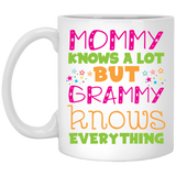 """Mommy knows a lot but grammy knows everything"" Coffee Mug - CustomGrace"