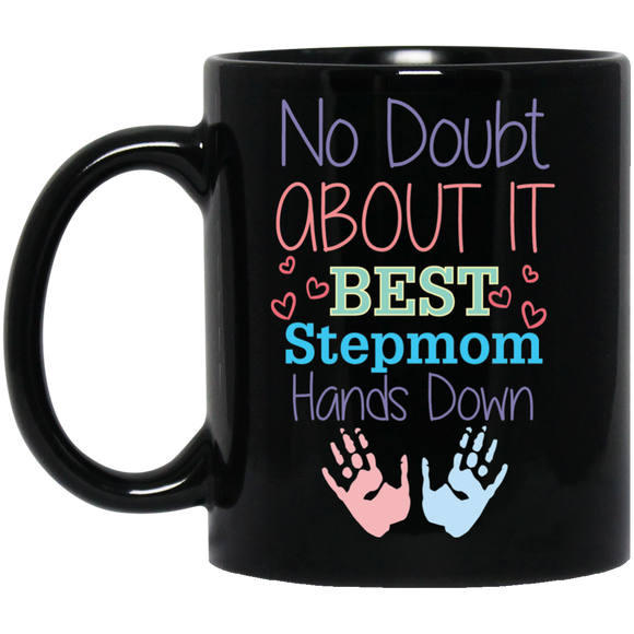 'No Doubt about it Best Stepmom Hands down' Black Coffee Mug