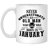 """Never Underestimate an Old Man Who Was Born In January""  Coffee Mug - CustomGrace"