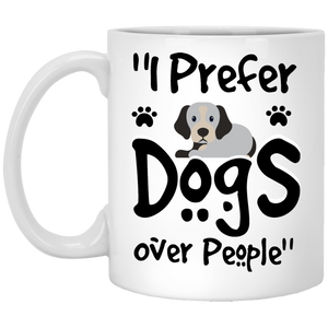"""I Prefer Dogs Over People""  Coffee Mug"