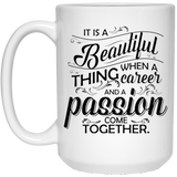 """It Is A Beautiful Thing When Career And Passion Come Together""   Coffee Mug - CustomGrace"