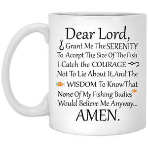 """Dear Lord Grant Me The SERENITY To Accept The Size Of The Fish I Catch""   Perfect Coffee Mug For A Fisherman - CustomGrace"