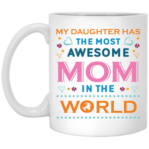 """My Daughter Has The Most AWESOME Mom In The World""   Coffee Mug - CustomGrace"