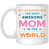 """My Daughter Has The Most AWESOME Mom In The World""   Coffee Mug"