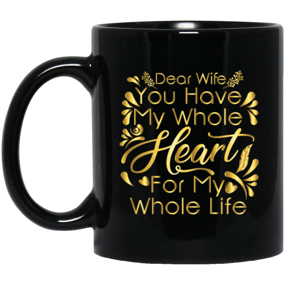 Dear Wife you have my whole heart for my whole life  Coffee mug - CustomGrace