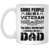 """Some people call me a veteran the most important call me Dad  (black@ white)"" Coffee Mug"