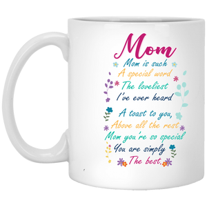 """Mom Is Such A Special Word, The Loveliest I've Ever Heard""  Coffee Mug - CustomGrace"