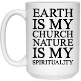 """Earth Is My Chruch"" Coffee Mug - CustomGrace"