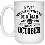 """Never Underestimate an Old Man Who Was Born In October""  Coffee Mug"