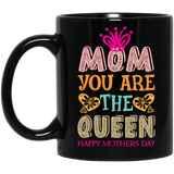 """Mom you are the Queen"" Coffee mug"