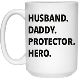 Husband. Daddy. Protector. Hero Mug