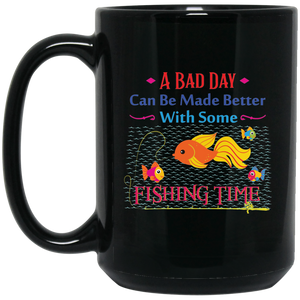 """A Bad Day Can Be Made Better With Some Fishing Time"" Coffee Mug"