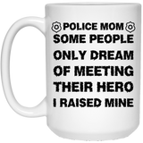 """Some People Only Dream Of Meeting Their Hero, I Raised Mine""  Coffee Mug - CustomGrace"